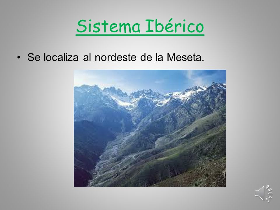 Sistema Ibérico Se localiza al nordeste de la Meseta.