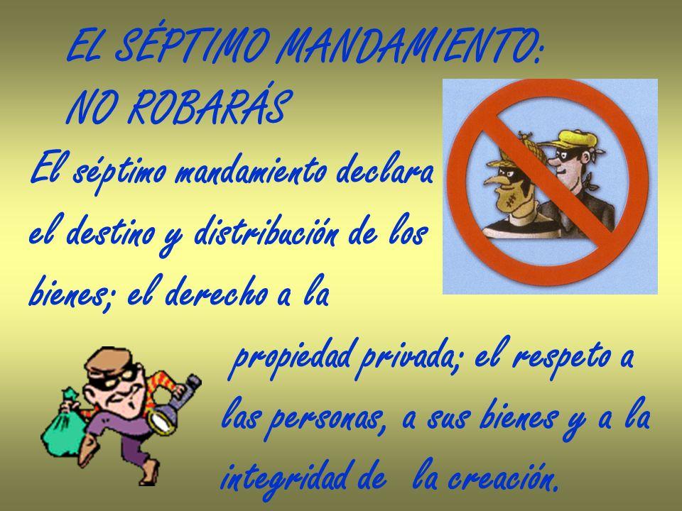 EL SÉPTIMO MANDAMIENTO: