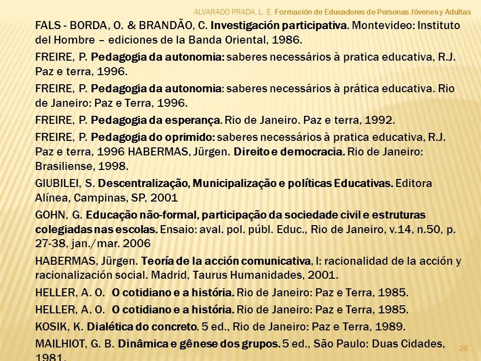 FREIRE, P. Pedagogia da esperança. Rio de Janeiro. Paz e terra, 1992.