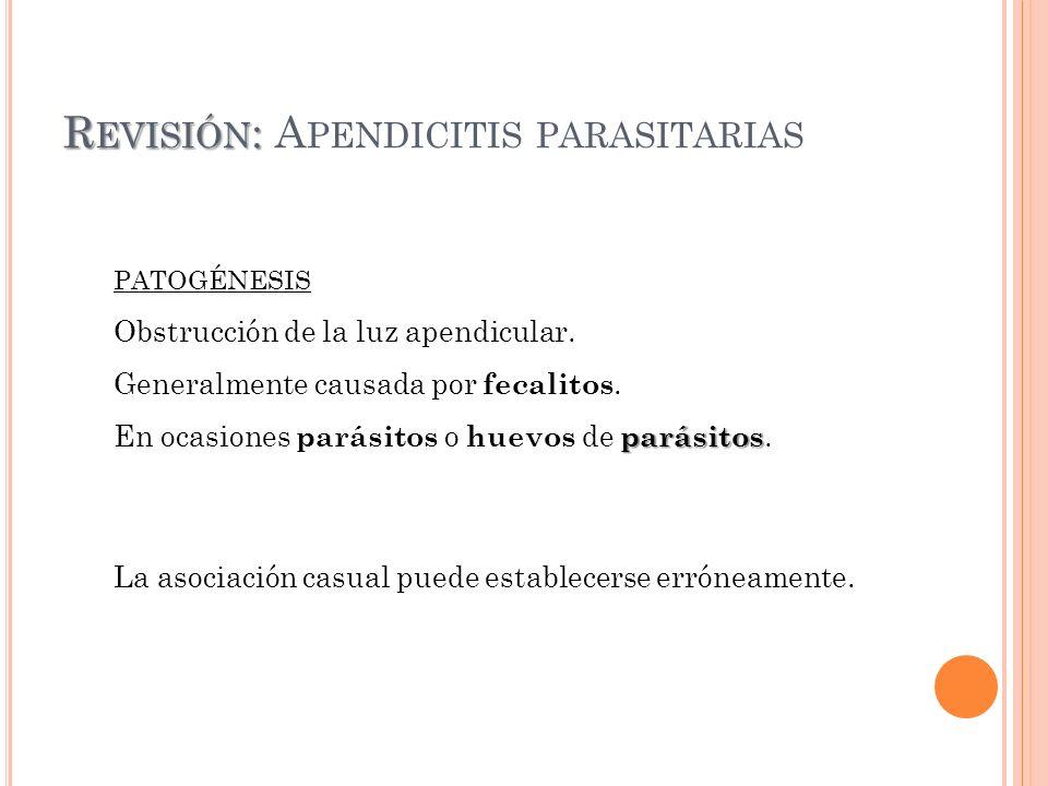 Revisión: Apendicitis parasitarias