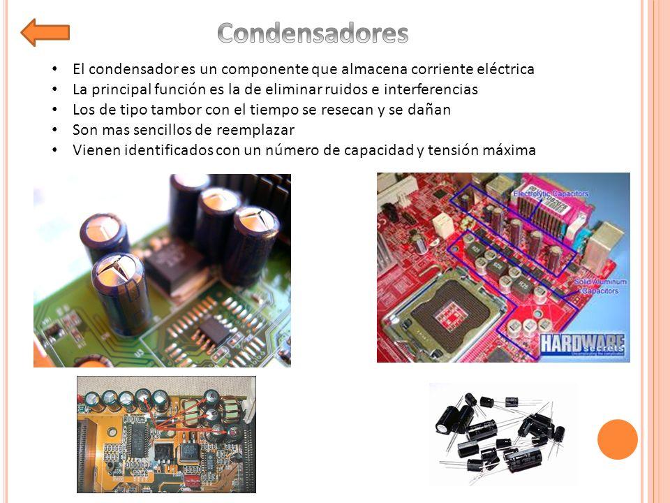 Condensadores El condensador es un componente que almacena corriente eléctrica. La principal función es la de eliminar ruidos e interferencias.