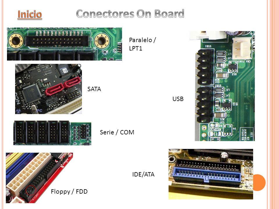 Conectores On Board Inicio Paralelo / LPT1 SATA USB Serie / COM