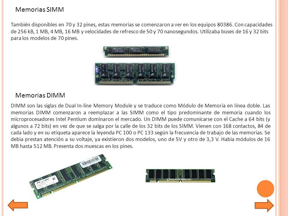 Memorias SIMM Memorias DIMM