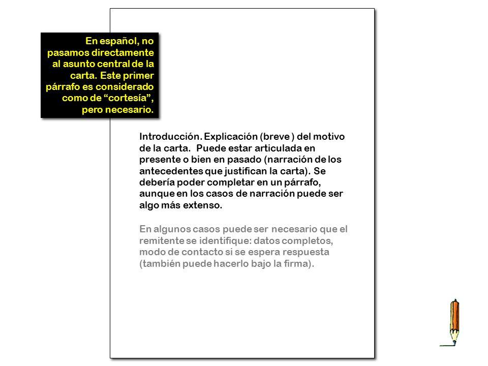 En español, no pasamos directamente al asunto central de la carta