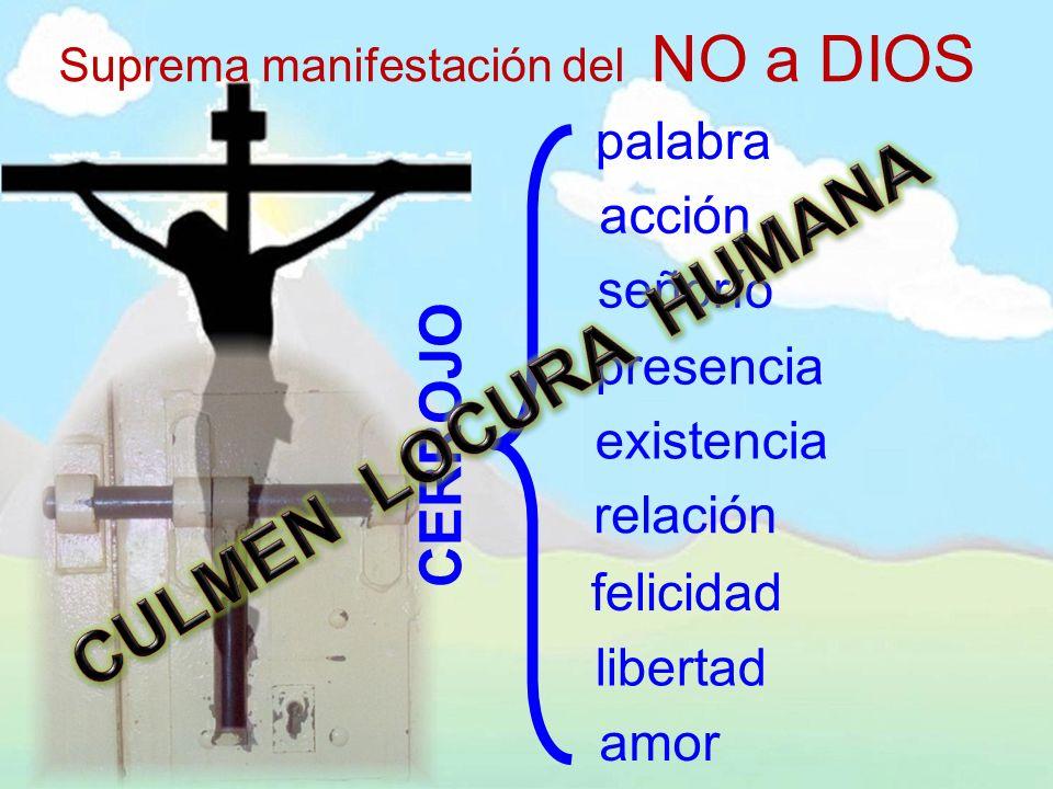 Suprema manifestación del NO a DIOS