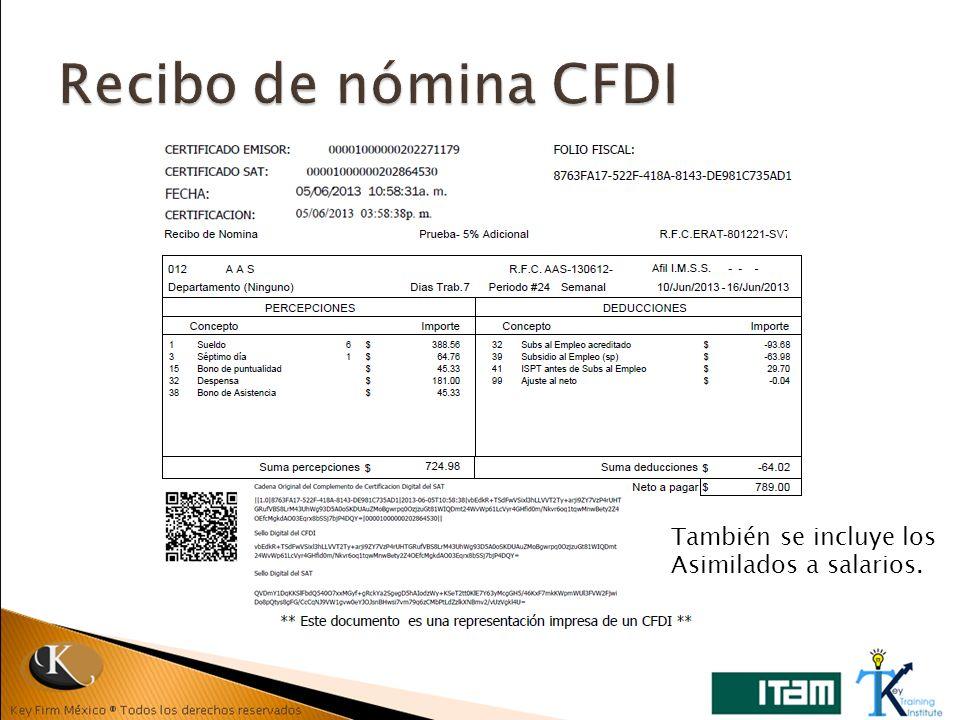 Recibo de nómina CFDI También se incluye los Asimilados a salarios.