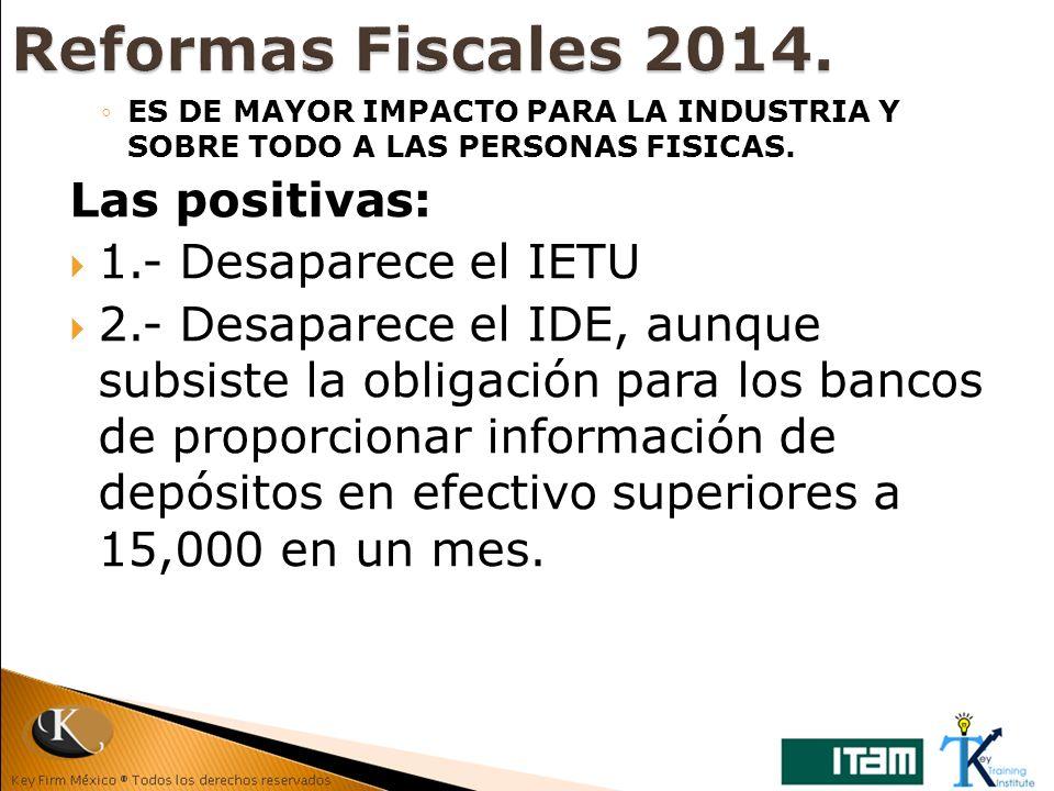 Reformas Fiscales 2014. Las positivas: 1.- Desaparece el IETU