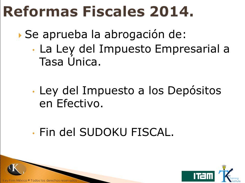 Reformas Fiscales 2014. Se aprueba la abrogación de: