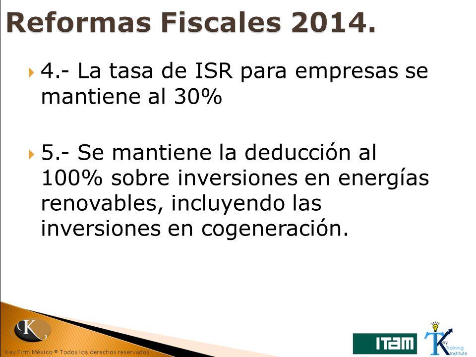 Reformas Fiscales 2014. 4.- La tasa de ISR para empresas se mantiene al 30%