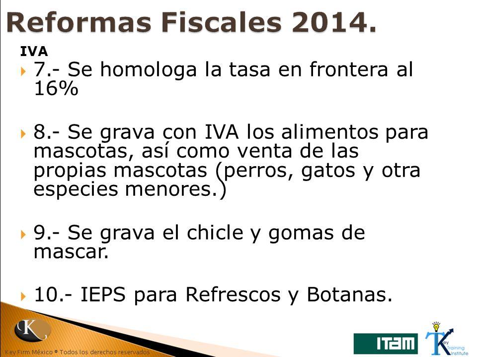 Reformas Fiscales 2014. 7.- Se homologa la tasa en frontera al 16%