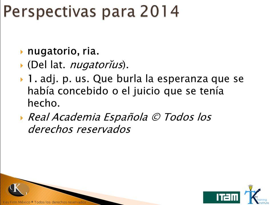 Perspectivas para 2014 nugatorio, ria. (Del lat. nugatorĭus).