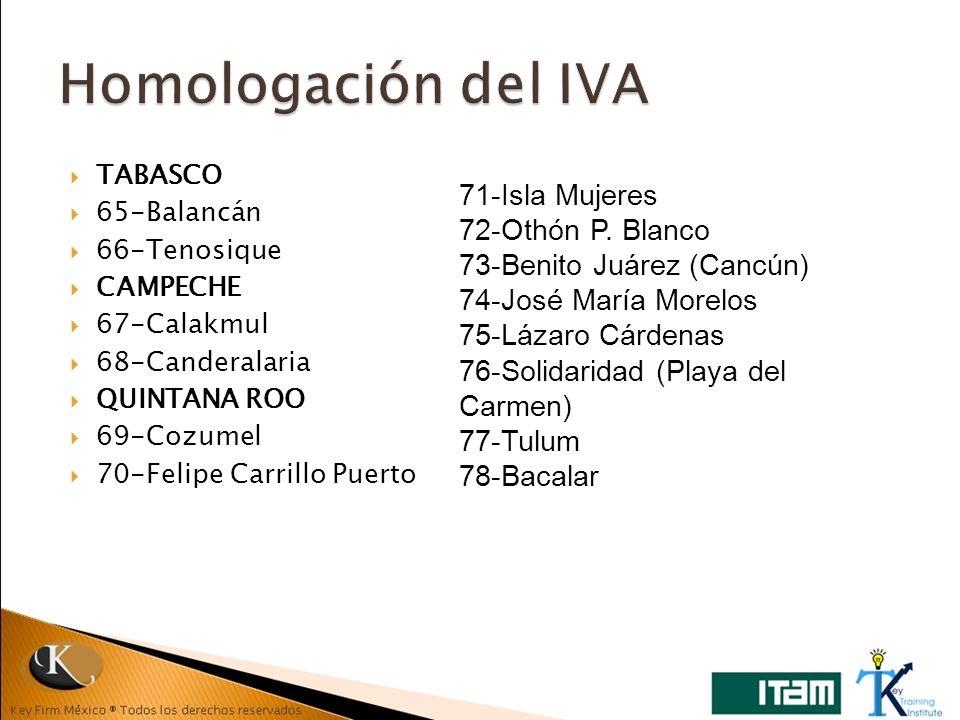 Homologación del IVA 71-Isla Mujeres 72-Othón P. Blanco