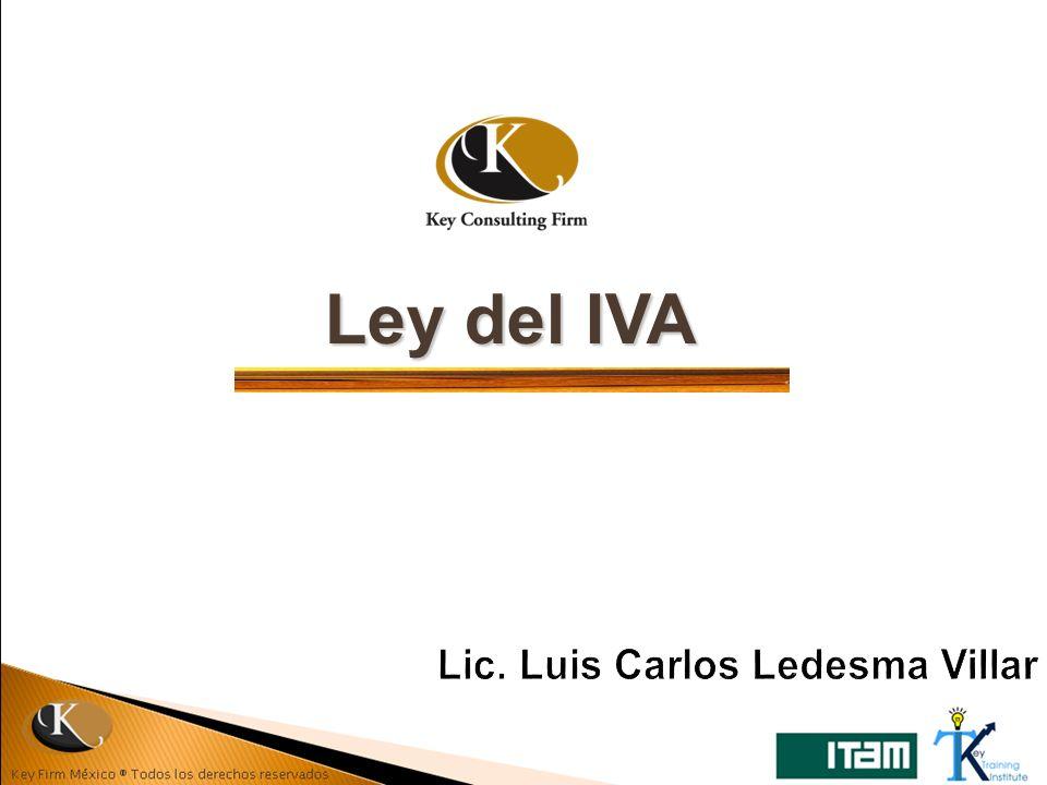 Ley del IVA Lic. Luis Carlos Ledesma Villar
