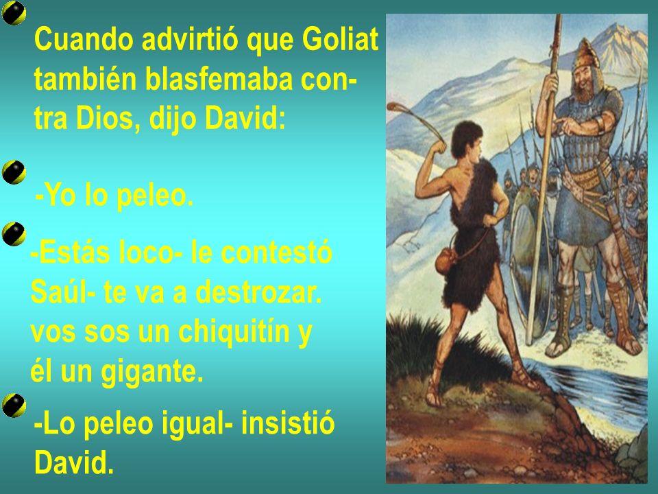 Cuando advirtió que Goliat