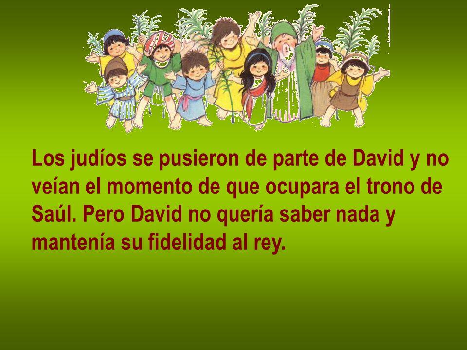 Los judíos se pusieron de parte de David y no