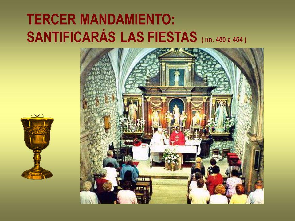 TERCER MANDAMIENTO: SANTIFICARÁS LAS FIESTAS ( nn. 450 a 454 )