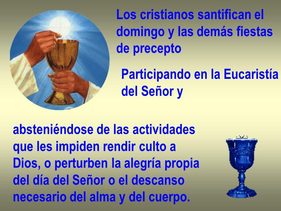 Los cristianos santifican el