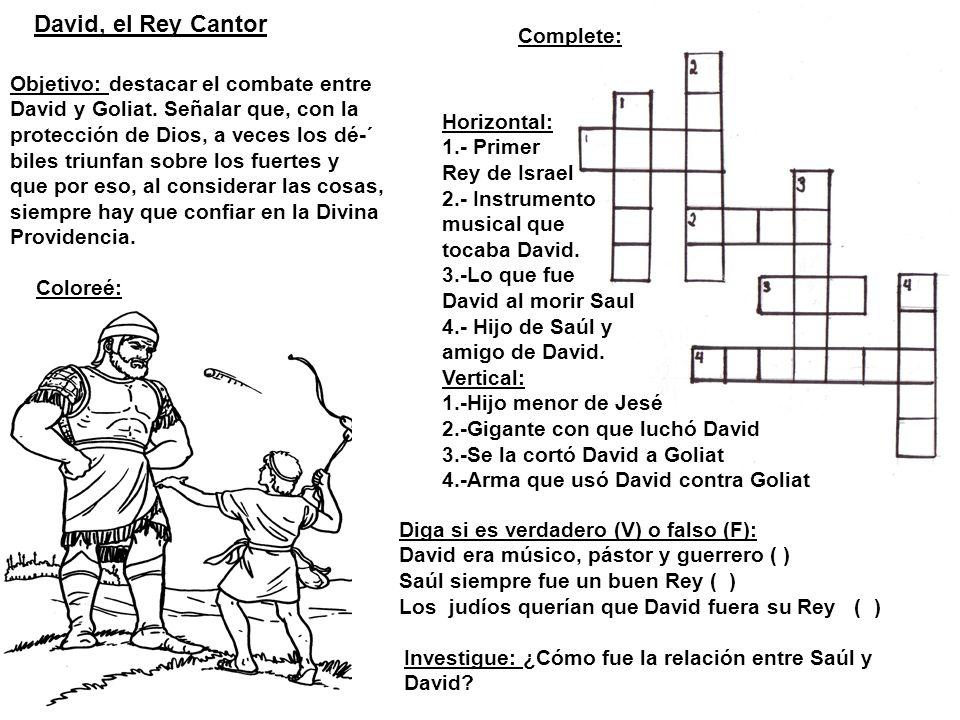 David, el Rey Cantor Complete: Objetivo: destacar el combate entre
