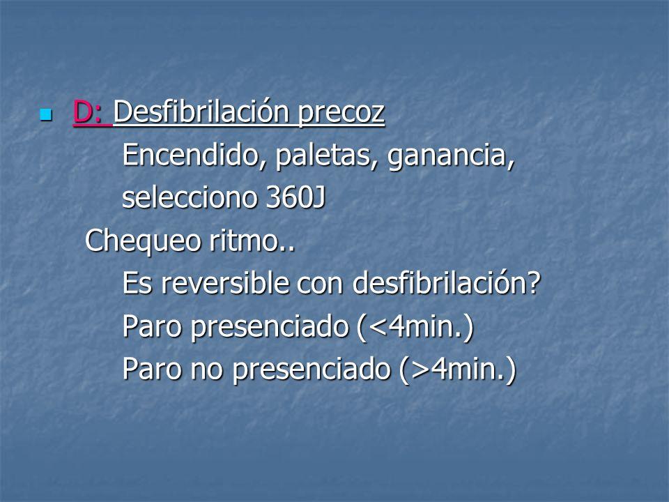 D: Desfibrilación precoz