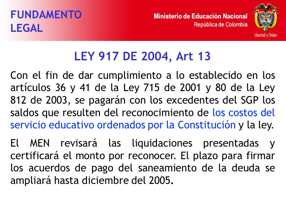 LEY 917 DE 2004, Art 13 FUNDAMENTO LEGAL