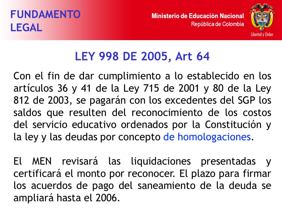 LEY 998 DE 2005, Art 64 FUNDAMENTO LEGAL