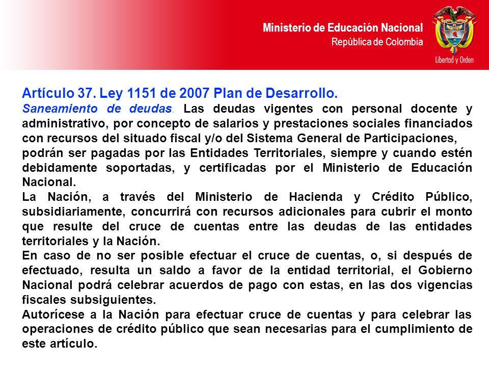Artículo 37. Ley 1151 de 2007 Plan de Desarrollo.