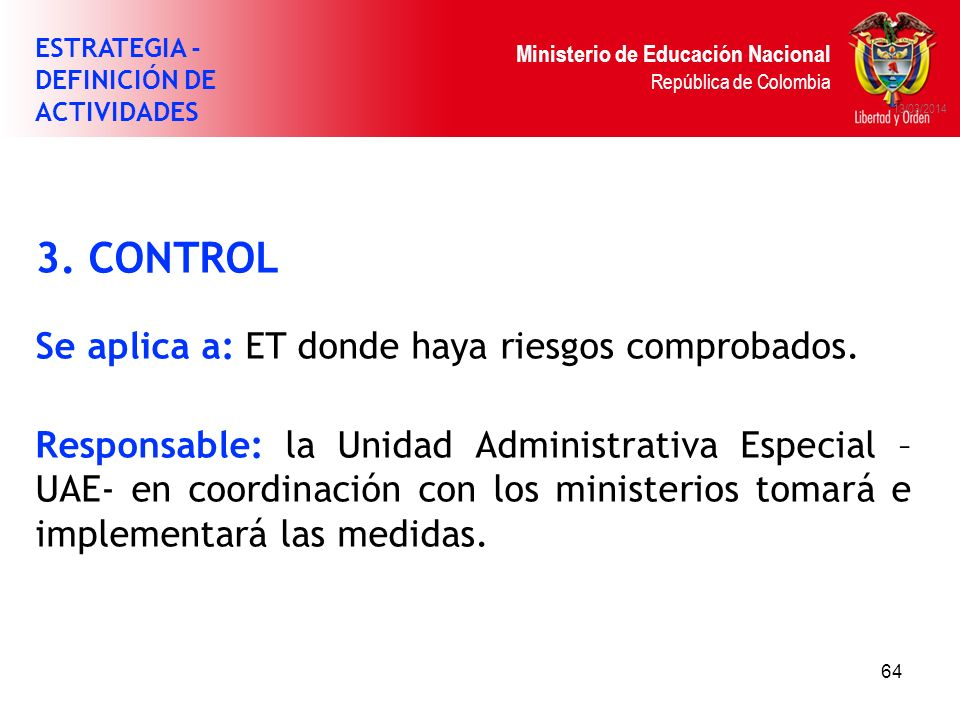 3. CONTROL Se aplica a: ET donde haya riesgos comprobados.