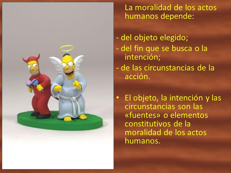 La moralidad de los actos humanos depende: