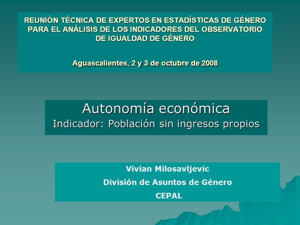 Autonomía económica Indicador: Población sin ingresos propios