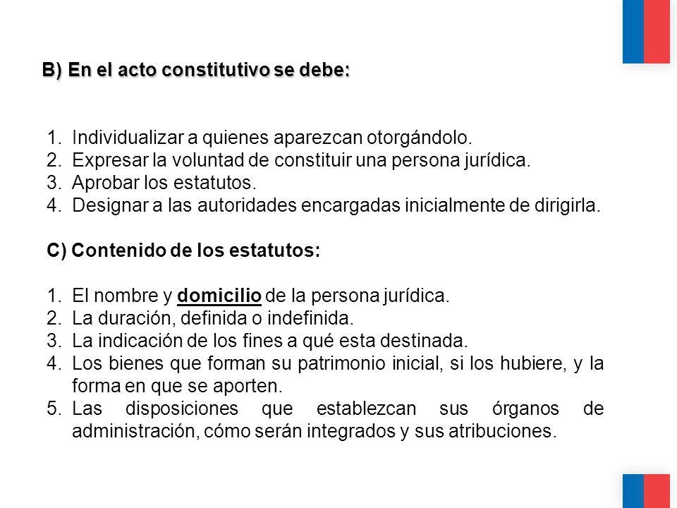 B) En el acto constitutivo se debe: