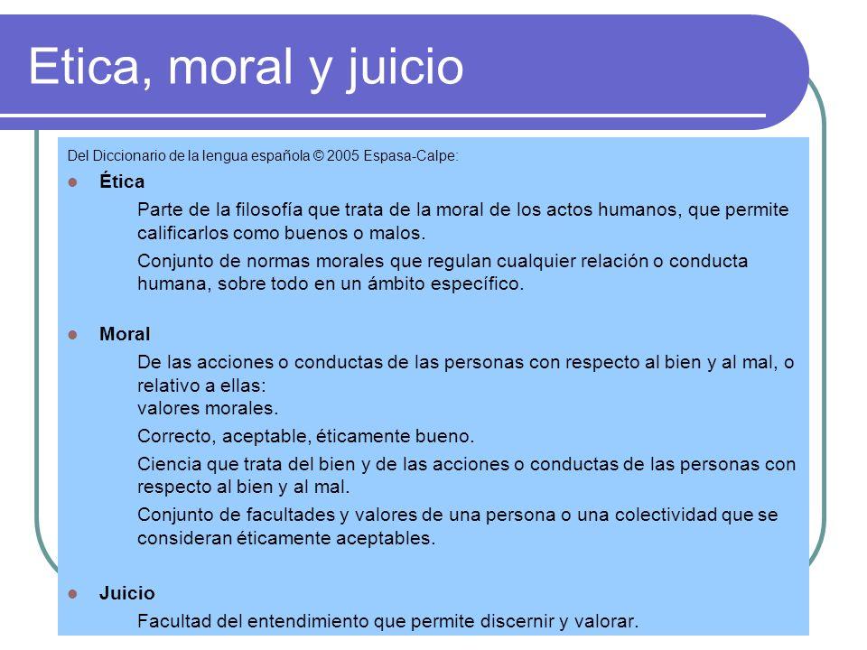 Etica, moral y juicio Ética