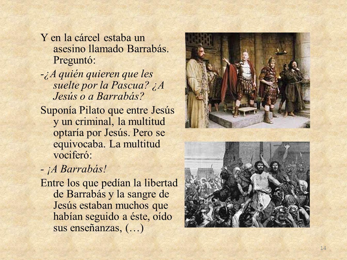 Y en la cárcel estaba un asesino llamado Barrabás