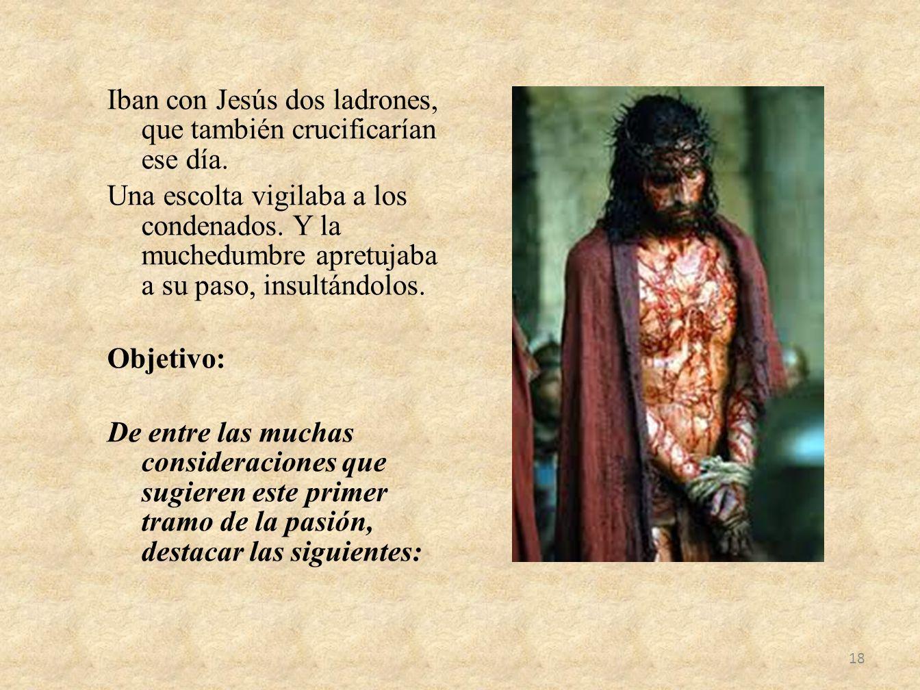 Iban con Jesús dos ladrones, que también crucificarían ese día