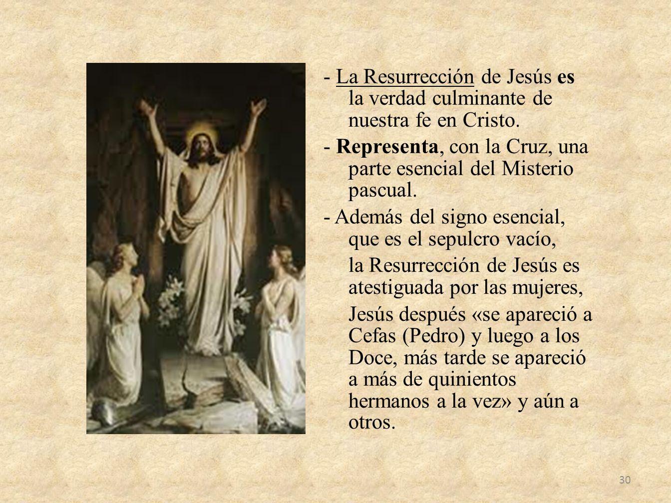 - La Resurrección de Jesús es la verdad culminante de nuestra fe en Cristo.