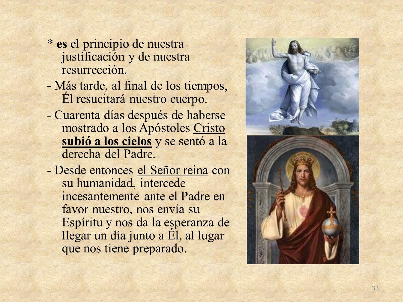 es el principio de nuestra justificación y de nuestra resurrección