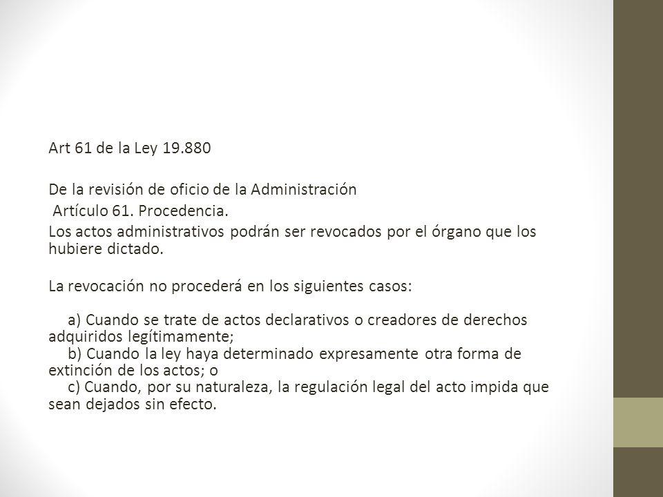 Art 61 de la Ley 19.880 De la revisión de oficio de la Administración Artículo 61.