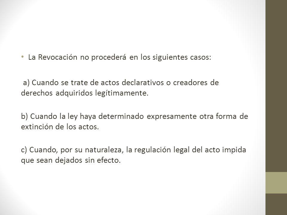 La Revocación no procederá en los siguientes casos: