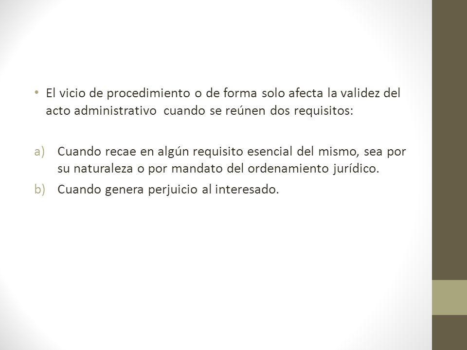 El vicio de procedimiento o de forma solo afecta la validez del acto administrativo cuando se reúnen dos requisitos: