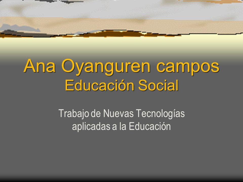 Ana Oyanguren campos Educación Social