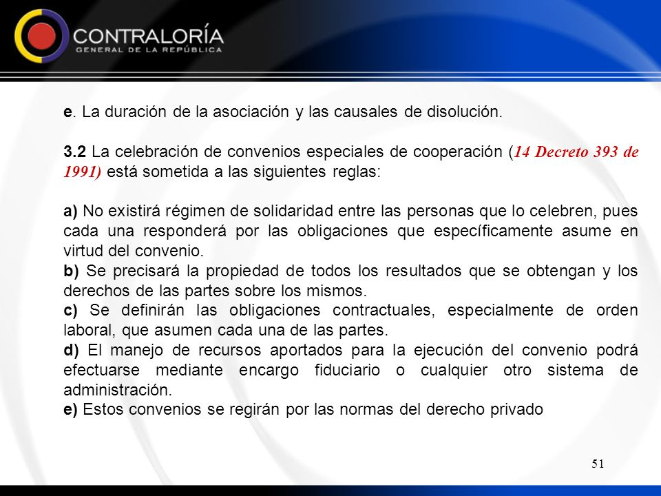 e. La duración de la asociación y las causales de disolución.
