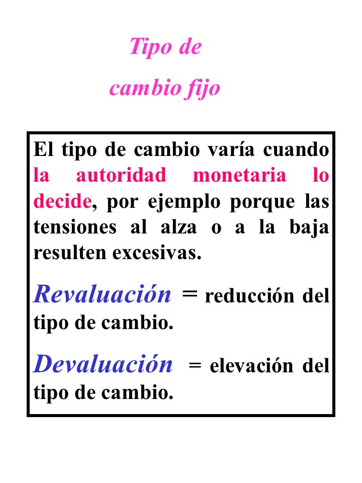 Revaluación = reducción del tipo de cambio.