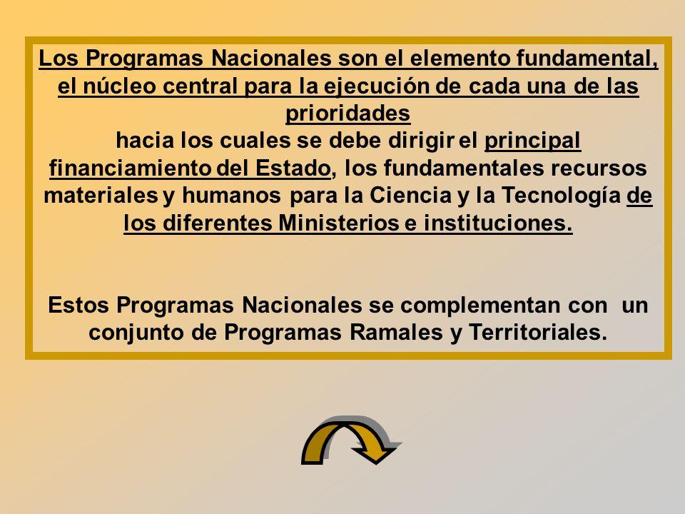 Los Programas Nacionales son el elemento fundamental, el núcleo central para la ejecución de cada una de las prioridades