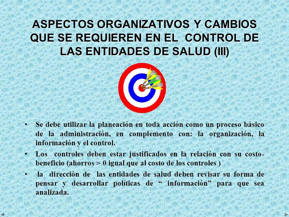 ASPECTOS ORGANIZATIVOS Y CAMBIOS QUE SE REQUIEREN EN EL CONTROL DE LAS ENTIDADES DE SALUD (III)