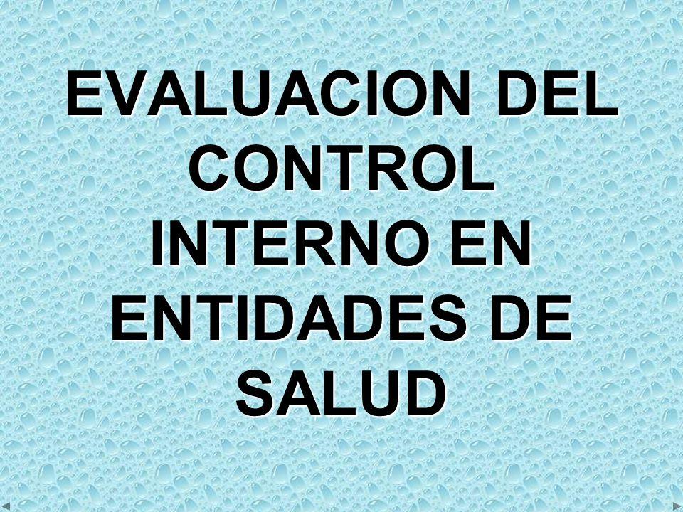 EVALUACION DEL CONTROL INTERNO EN ENTIDADES DE SALUD