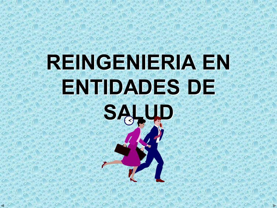 REINGENIERIA EN ENTIDADES DE SALUD