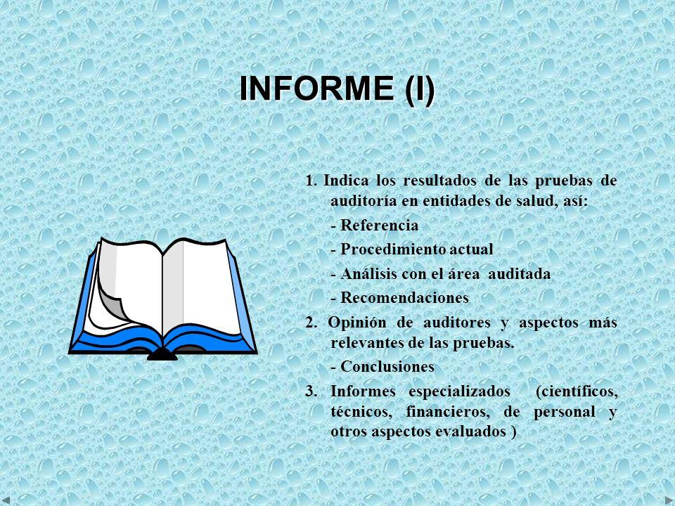 INFORME (I) 1. Indica los resultados de las pruebas de auditoría en entidades de salud, así: - Referencia.