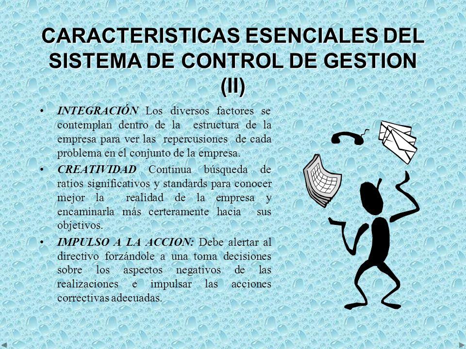 CARACTERISTICAS ESENCIALES DEL SISTEMA DE CONTROL DE GESTION (II)
