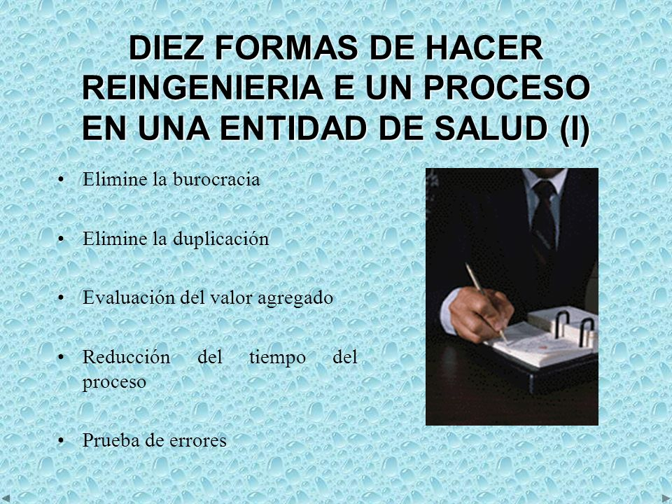 DIEZ FORMAS DE HACER REINGENIERIA E UN PROCESO EN UNA ENTIDAD DE SALUD (I)