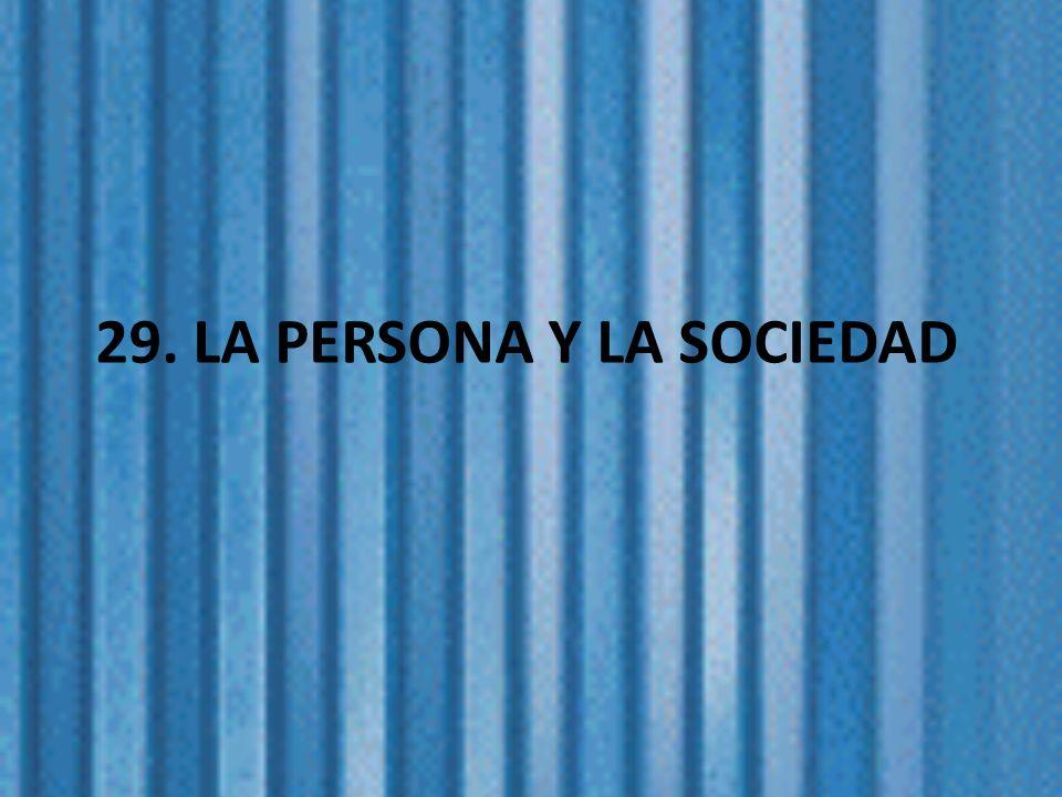 29. LA PERSONA Y LA SOCIEDAD