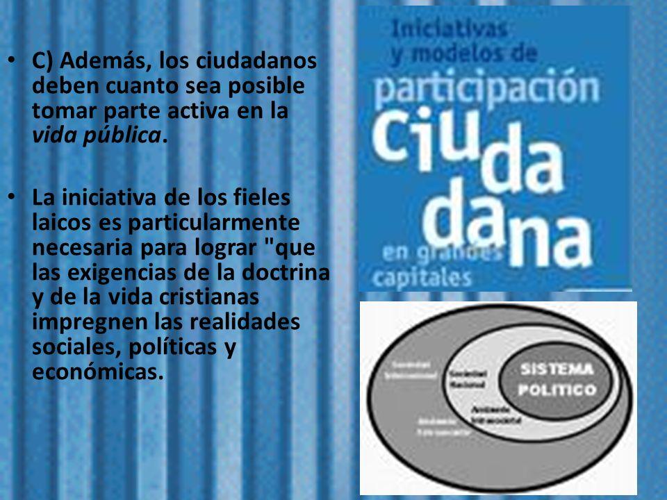 C) Además, los ciudadanos deben cuanto sea posible tomar parte activa en la vida pública.
